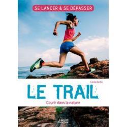 Le Trail - Courir dans la...